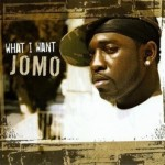 Jomo - What I Want
